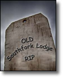South Fork Lodge, rest in peace